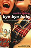 "Bye Bye Baby: My Tragic Love Affair with the ""Bay City Rollers"""