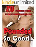 Pounded So Good… 20 Forbidden Stories of Exactly What It Sounds Like! (English Edition)