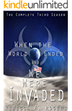 When the World Ended and We Were Invaded: The Complete Third Season