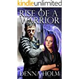 Rise of a Warrior (Immortal Warriors Book 5)
