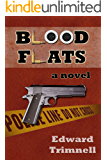 Blood Flats: a novel