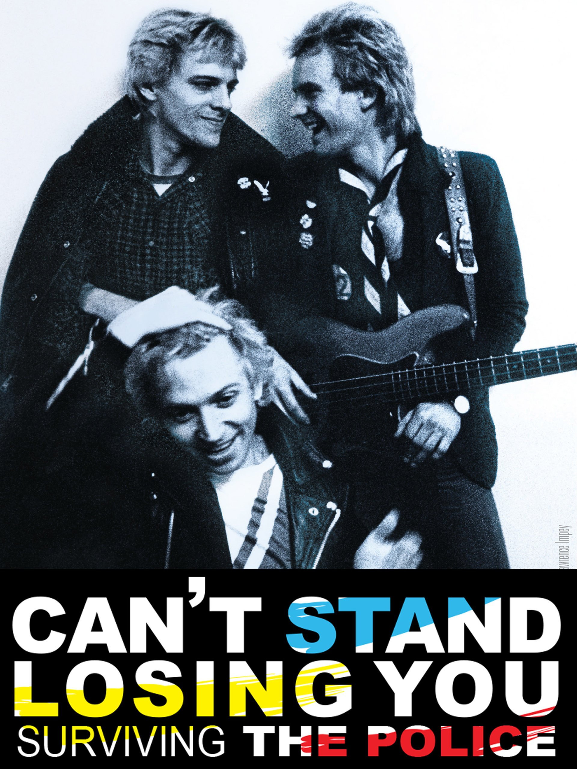 Can T Stand Losing You Surviving The Police Andy Summers Sting Stewart Copeland Andy Grieve
