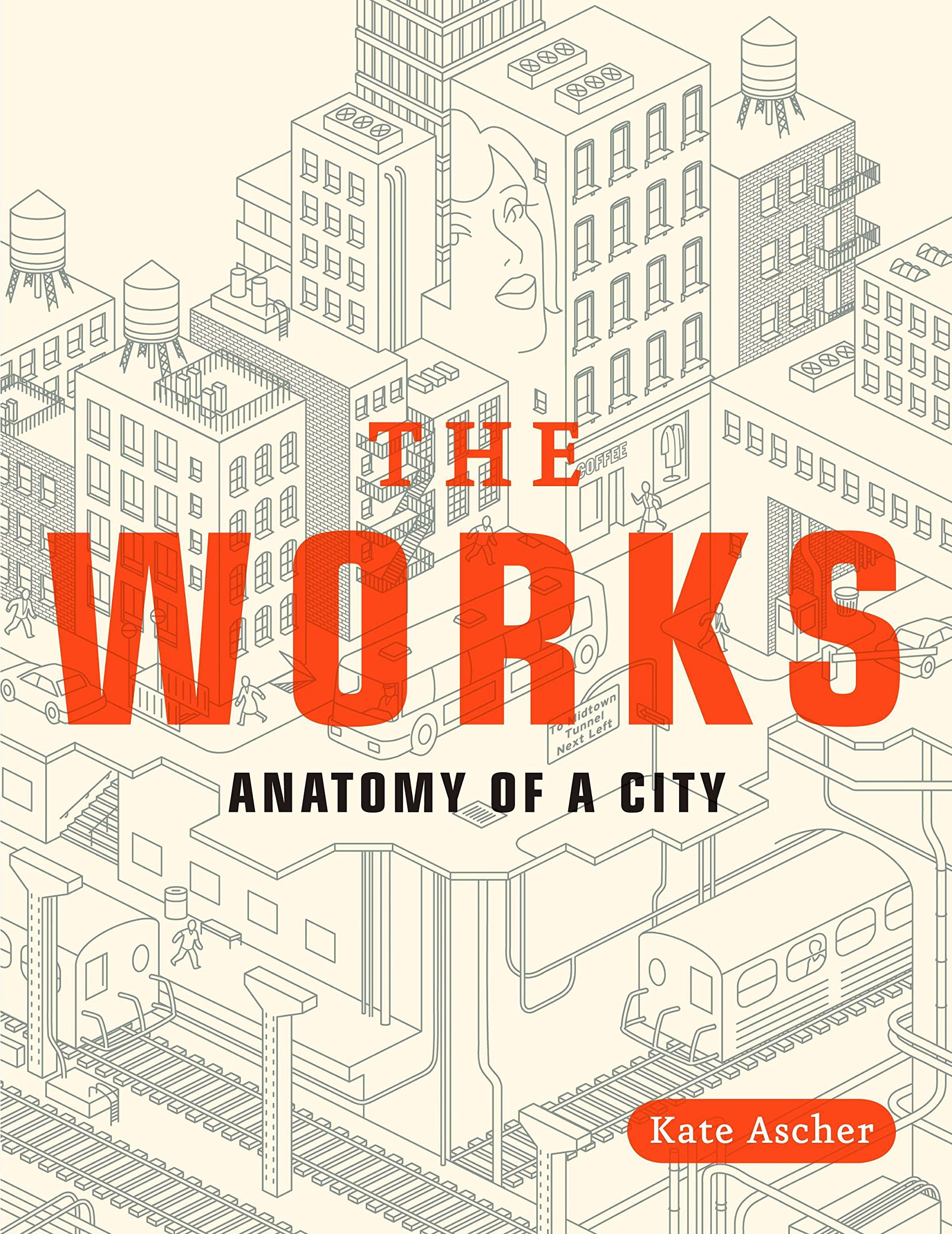 The Works: Anatomy of a City: Kate Ascher: 8601400935996: Amazon.com ...