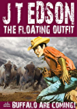 The Floating Outfit 42: Buffalo Are Coming! (A Floating Outfit Western)