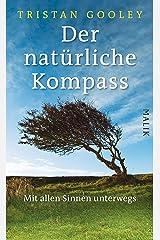 Der natürliche Kompass: Mit allen Sinnen unterwegs (German Edition) Kindle Edition
