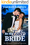 Be My Fake Bride: BWWM, Billionaire, Special Arrangement Romance