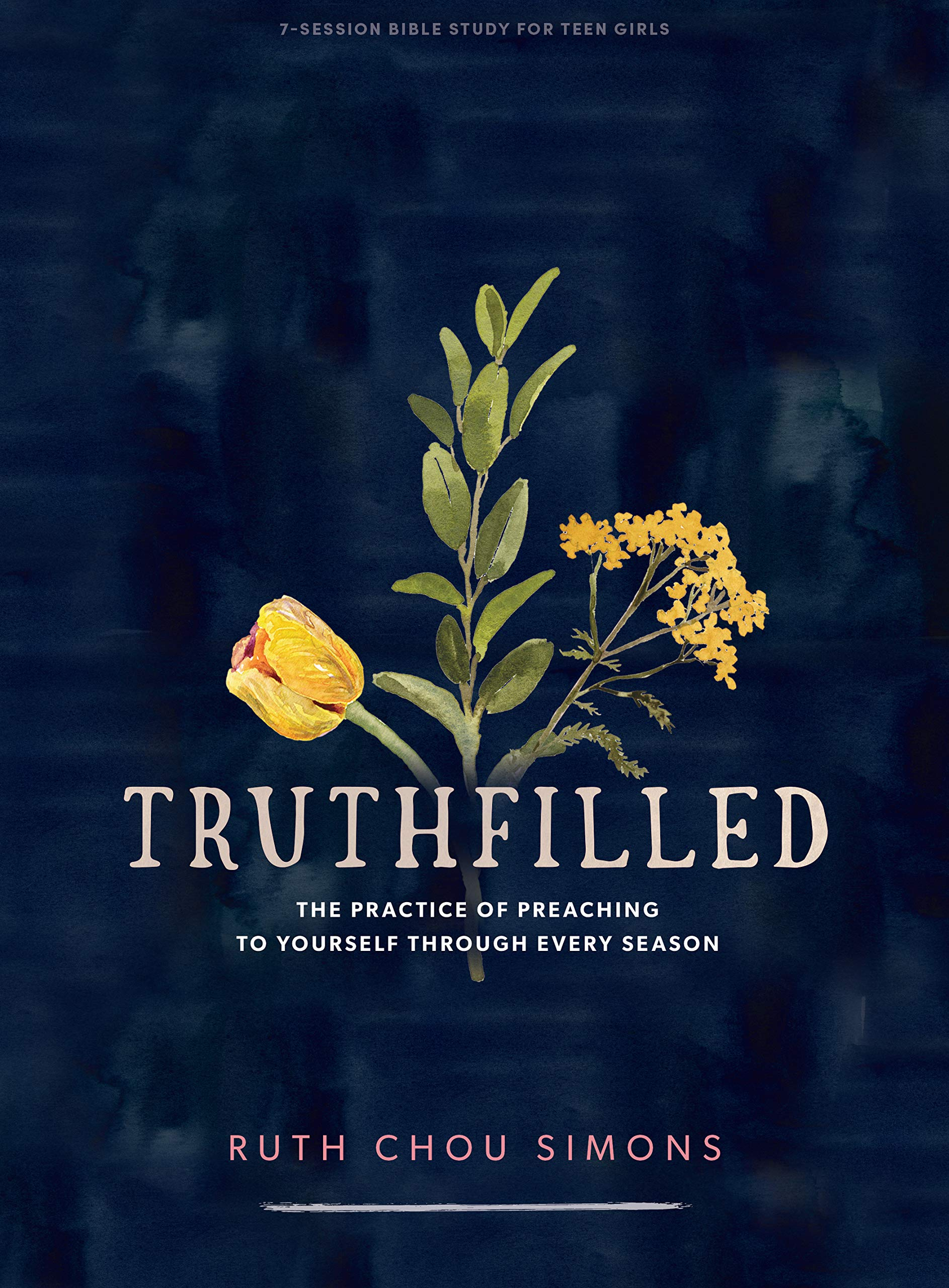 TruthFilled - Teen Girls' Bible Study Book: The Practice of Preaching to Yourself  Through Every Season: Simons, Ruth Chou: 9781087750538: Amazon.com: Books