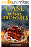 Case of the: Burned Brownies (The Cookie Club Cozy Mystery Novels Book 4)