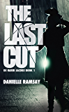 The Last Cut: a terrifying serial killer thriller that will grip you (Ds Harri Jacobs 1)