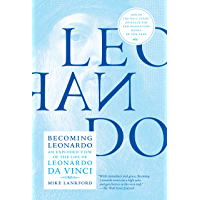 Becoming Leonardo: An Exploded View of the Life of Leonardo da Vinci