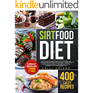 """SIRTFOOD DIET: Revolutionary Guide to Burn Fat Activating Your """"Skinny Gene"""" with 400 Tasty Recipes. Cookbook for Quick…"""