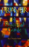 Prayer: A Practical Guide