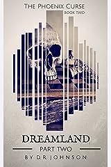 Dreamland - Part Two (The Phoenix Curse Book 5) Kindle Edition