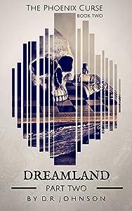 Dreamland - Part Two (The Phoenix Curse Book 5)