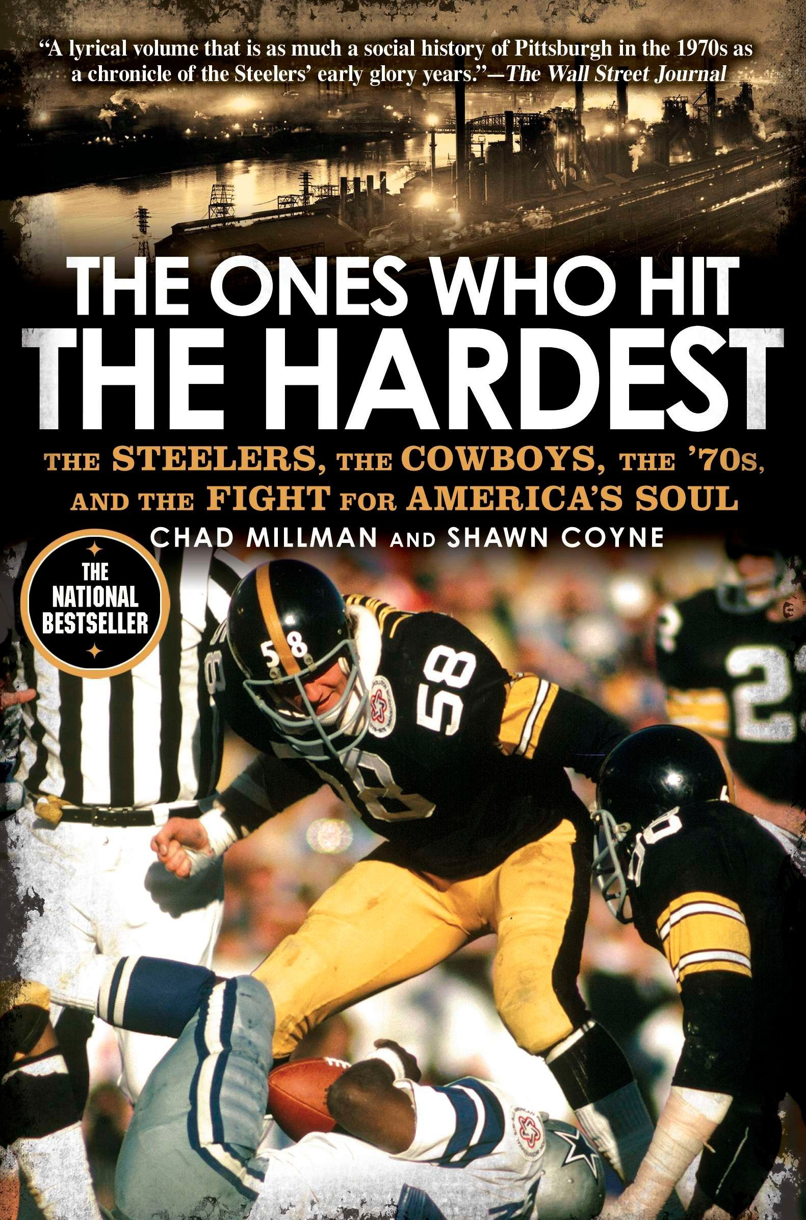 41a997cc793 The Ones Who Hit the Hardest: The Steelers, the Cowboys, the '70s ...