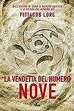 La vendetta del Numero Nove: Lorien Legacies [vol. 3]