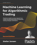 Machine Learning for Algorithmic Trading: Predictive models to extract signals from market and alternative data for…