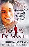 Loving Dr. Martin (Boston General Hospital Book 2)