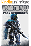 We Are The Wolf (Wolf Pack Book 1)