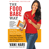 The Food Babe Way: Break Free from the Hidden Toxins in Your Food and Lose Weight, Look Years Younger, and Get Healthy…