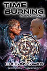 Time Burning: Alien Alliance (The Symbiont Wars Saga Book 3) Kindle Edition