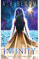 Infinity (The Gravity Series Book 3) Kindle Edition