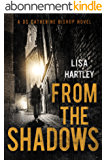 From the Shadows (Detective Sergeant Catherine Bishop Series Book 3) (English Edition)