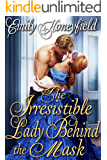 The Irresistible Lady Behind the Mask: A Historical Regency Romance Book