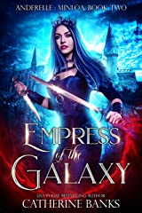 Empress of the Galaxy (Anderelle: Minloa Book 2) Kindle Edition