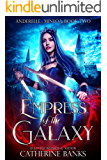 Empress of the Galaxy (Anderelle: Minloa Book 2)