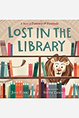 Lost in the Library: A Story of Patience & Fortitude (A New York Public Library Book) Kindle Edition
