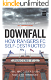 Downfall: How Rangers FC Self-destructed