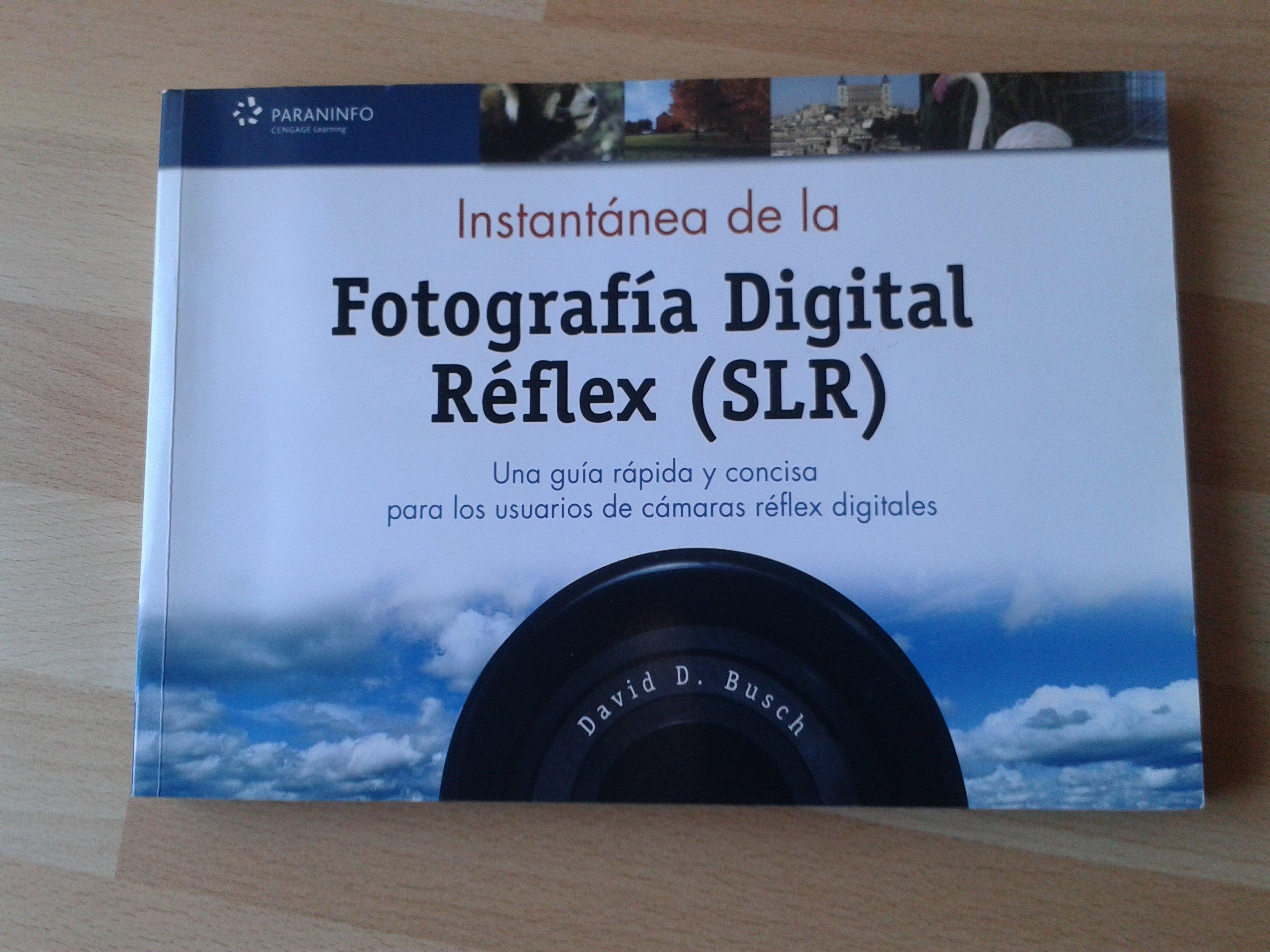 Instantanea De La Fotografia Digital Reflex (slr): Amazon.es ...