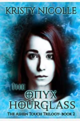 The Onyx Hourglass (The Ashen Touch Trilogy Book 2)