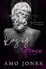 Razing Grace: Part 1 Kindle Edition