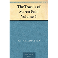 The Travels of Marco Polo — Volume 1 (English Edition)