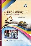 MINE MACHINERY-II FOR MINING