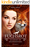 Fuchsrot, Episode 1 - Fantasy-Serie (Academy of Shapeshifters)
