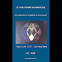 Le Parchemin Magnifique: Opuscule XIII : Les Cinq Sens