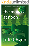 The Moon at Noon (The House Next Door Book 3)