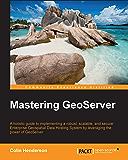 Mastering GeoServer (English Edition)