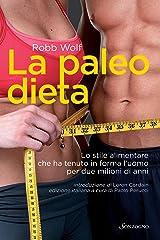 La paleo dieta: Lo stile alimentare che ha tenuto in forma l'uomo per due milioni di anni (Tascabili varia) (Italian Edition) Kindle Edition