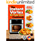 The Instant Vortex Air Fryer Oven Cookbook: Foolproof, Quick & Easy Air Fryer Oven Recipes for Beginners and Advanced…