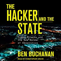 The Hacker and the State: Cyber Attacks and the New Normal of Geopolitics