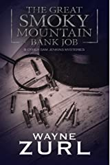 The Great Smoky Mountain Bank Job: and other Sam Jenkins Mysteries Kindle Edition