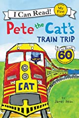 Pete the Cat's Train Trip (My First I Can Read) Kindle Edition