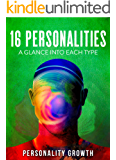 16 Personalities: A Glance Into Each Type: Covering the INFP, INTP, INFJ, and INTJ Personality.