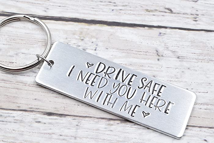 Drive Safe Keychain I Need you here With Me