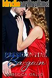 Presidential Bargain (The Presidential Promises Duet Book 1)