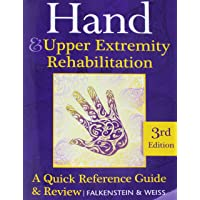 Hand and Upper Extremity Rehabilitation: A Quick Reference Guide and Review 3rd Edition